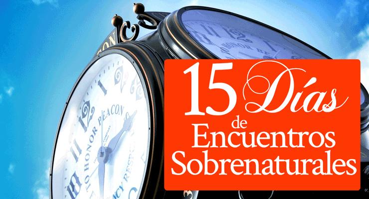 15 Días de Encuentros Sobrenaturales | por Jamie Rohrbaugh | DeSuPresencia.com